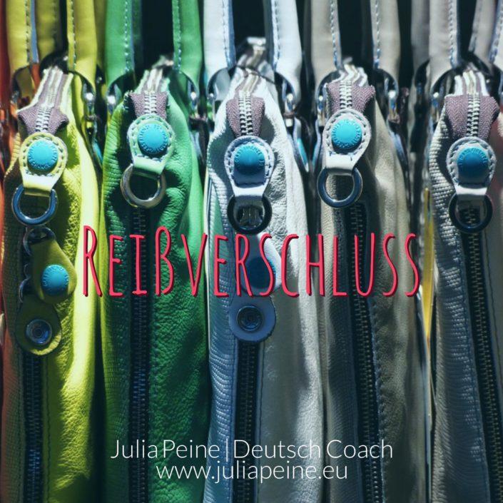 Reißverschluss | De mooiste Duitse woorden | Julia Peine Deutsch Coach | Utrecht | Leidsche Rijn