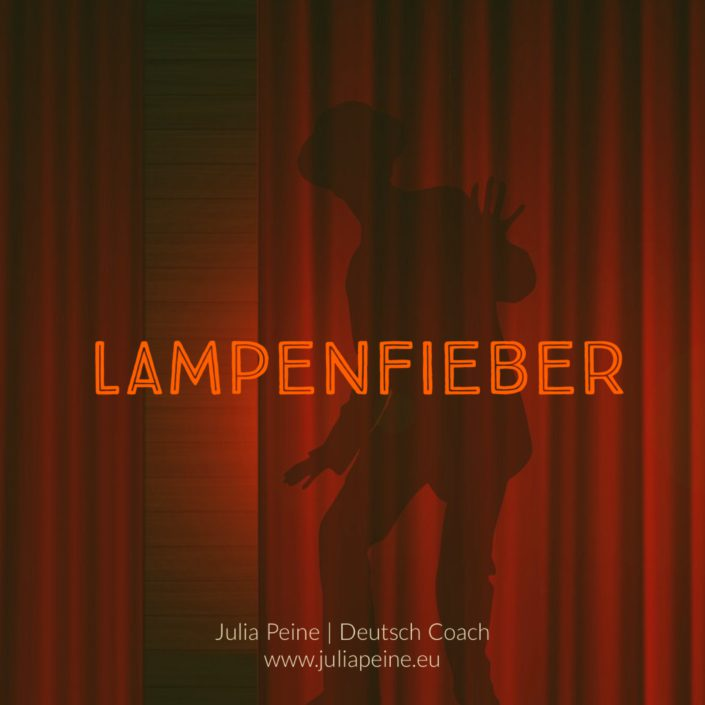 Lampenfieber | De mooiste Duitse woorden | Julia Peine Deutsch Coach | Utrecht | Leidsche Rijn