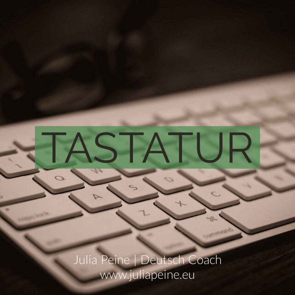 Tastatur | De mooiste Duitse woorden | Julia Peine Deutsch Coach | Utrecht | Leidsche Rijn