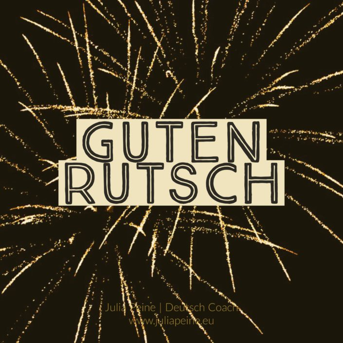 Guten Rutsch | De mooiste Duitse woorden | Julia Peine Deutsch Coach | Utrecht | Leidsche Rijn