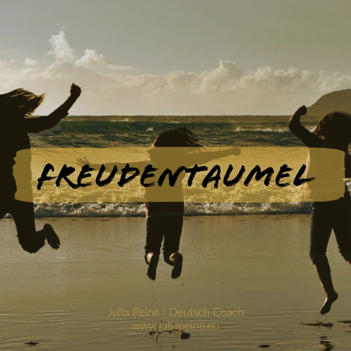 Freudentaumel | De mooiste Duitse woorden | Julia Peine Deutsch Coach | Utrecht | Leidsche Rijn