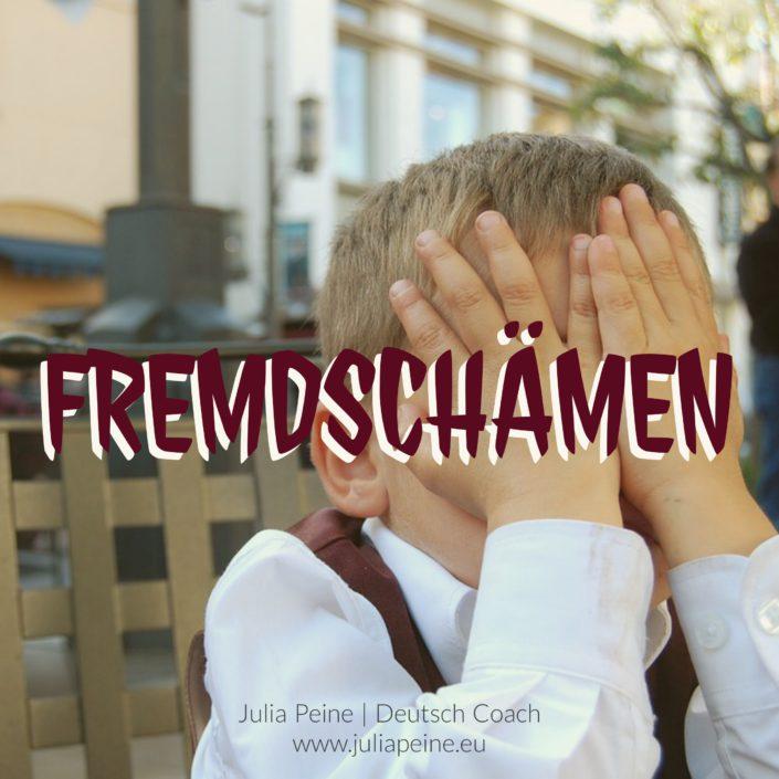 fremdschämen | De mooiste Duitse woorden | Julia Peine Deutsch Coach | Utrecht | Leidsche Rijn
