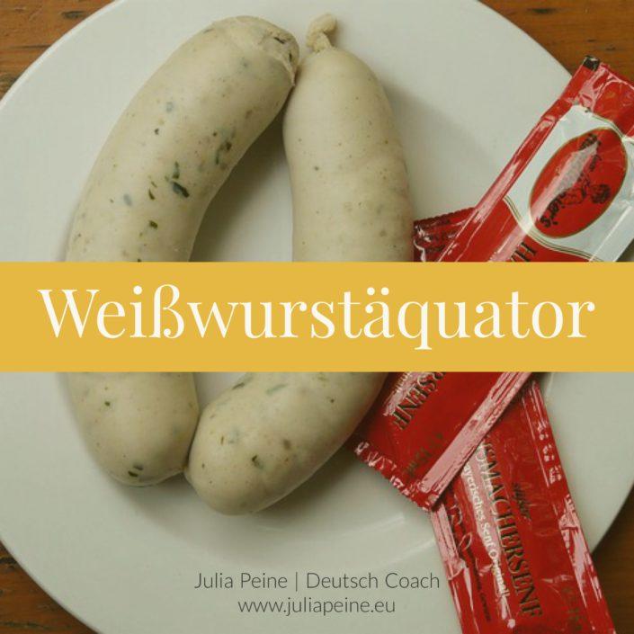 Weißwurstäquator | De mooiste Duitse woorden | Julia Peine Deutsch Coach | Utrecht | Leidsche Rijn
