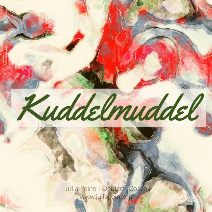 Kuddelmuddel | De mooiste Duitse woorden | Julia Peine Deutsch Coach | Utrecht | Leidsche Rijn