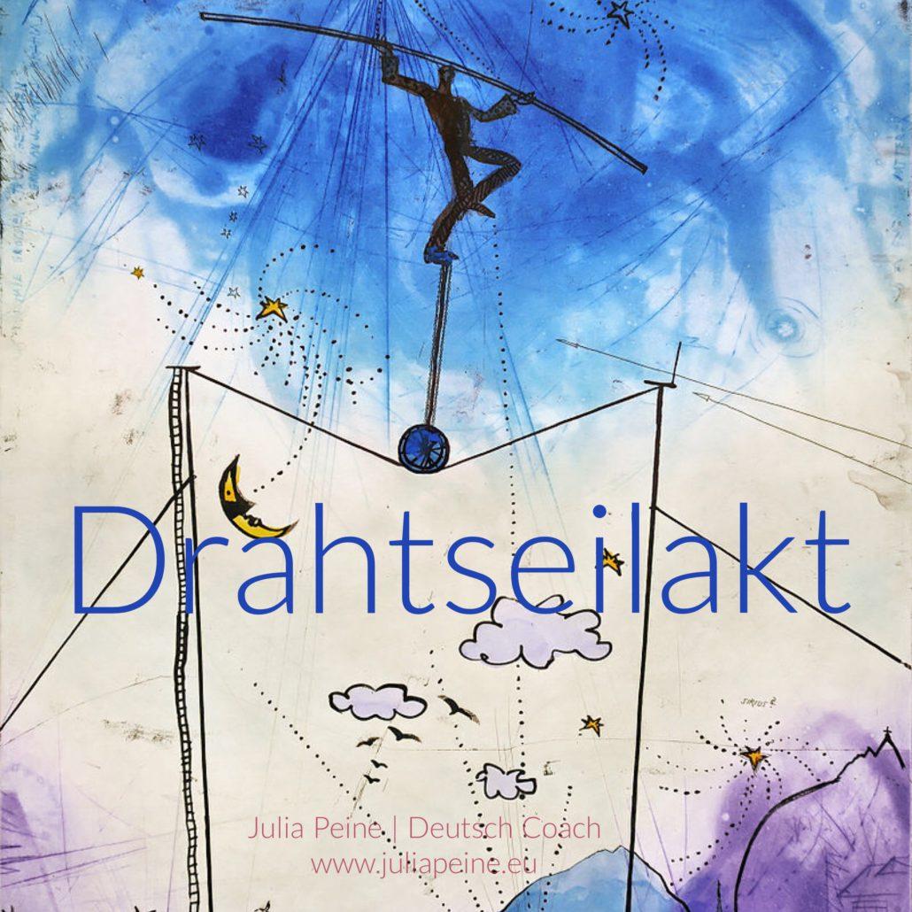 Drahtseilakt | De mooiste Duitse woorden | Julia Peine Deutsch Coach | Utrecht | Leidsche Rijn