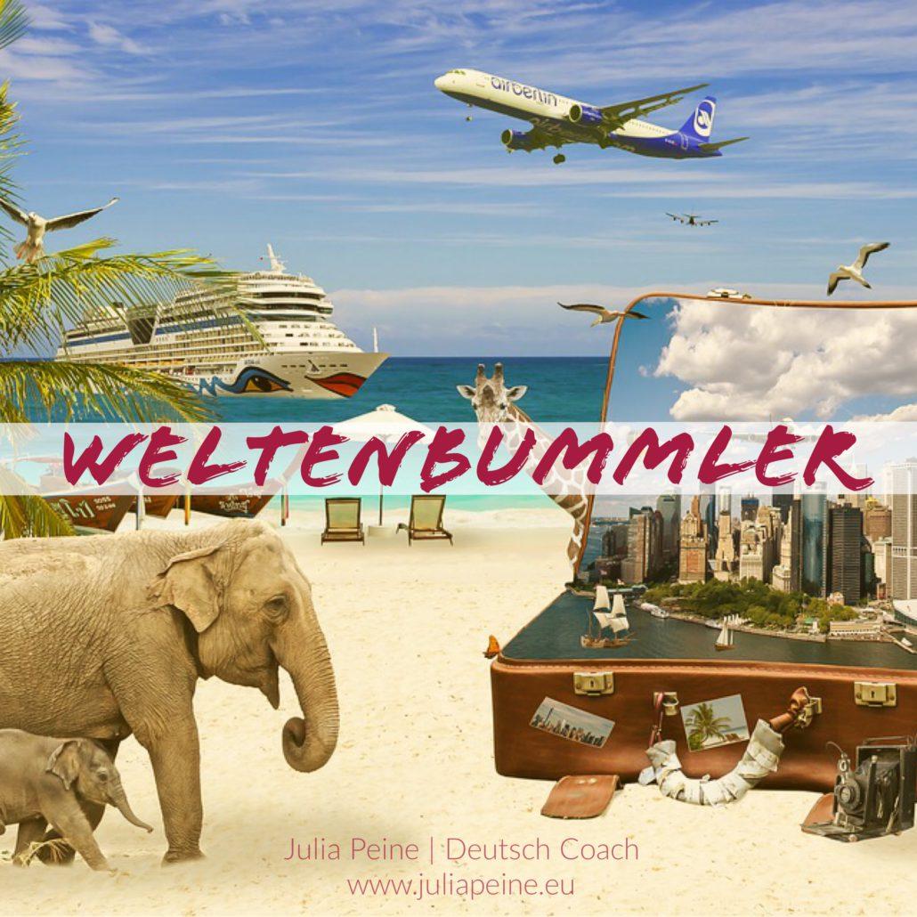 Weltenbummler | De mooiste Duitse woorden | Julia Peine Deutsch Coach | Utrecht | Leidsche Rijn