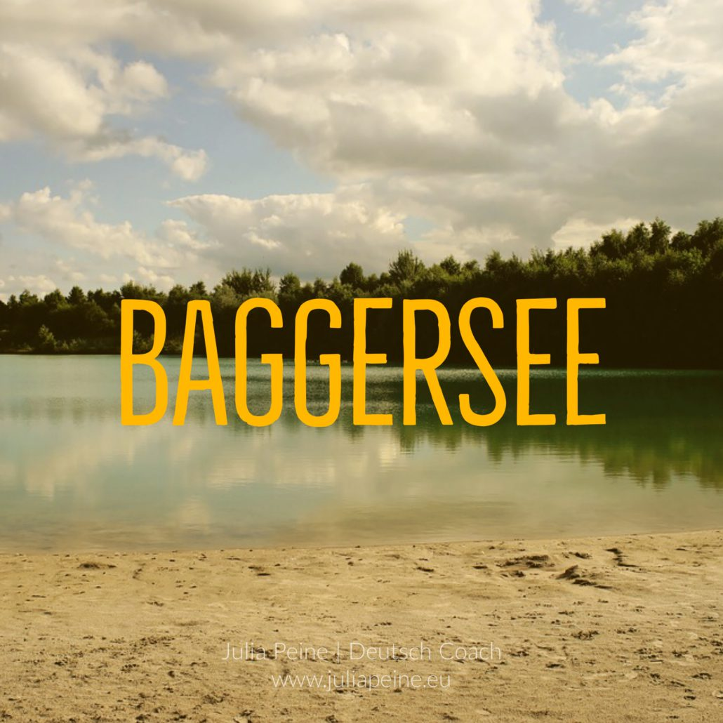Baggersee | De mooiste Duitse woorden | Julia Peine Deutsch Coach | Utrecht | Leidsche Rijn