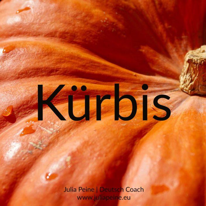 Kürbis | De mooiste Duitse woorden | Julia Peine Deutsch Coach | Utrecht | Leidsche Rijn