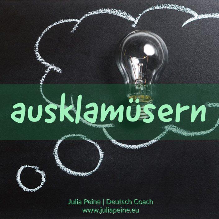 ausklamüsern | De mooiste Duitse woorden | Julia Peine Deutsch Coach | Utrecht | Leidsche Rijn