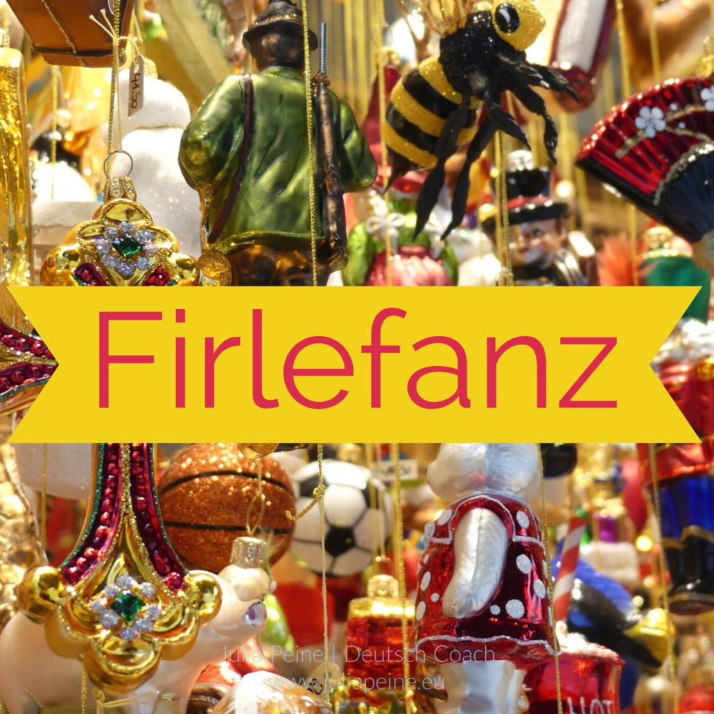 Firlefanz | De mooiste Duitse woorden | Julia Peine Deutsch Coach | Utrecht | Leidsche Rijn