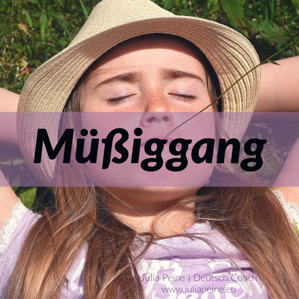 Müßiggang | De mooiste Duitse woorden | Julia Peine Deutsch Coach | Utrecht | Leidsche Rijn