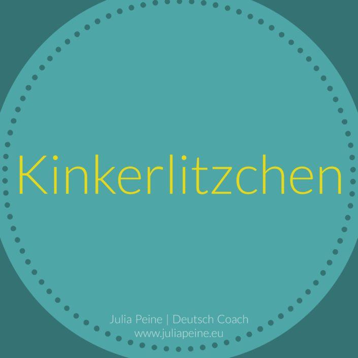 Kinkerlitzchen | De mooiste Duitse woorden | Julia Peine Deutsch Coach | Utrecht | Leidsche Rijn